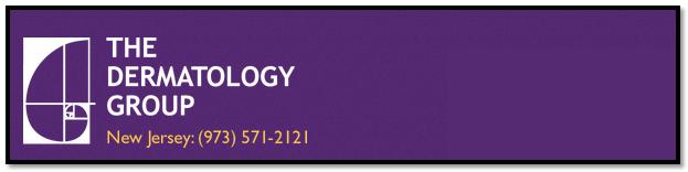 The Dermatology Group in Verona NJ, Nutley NJ, Riverdale NJ, Paramus NJ, West Orange NJ, Morristown NJ, Rutherford NJ, Flanders NJ, Freehold NJ