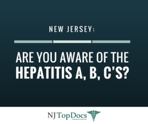 New Jersey: Are you Aware of the Hepatitis A, B, C's?
