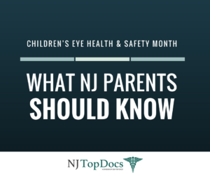 Children's Eye Health And Safety Month: What New Jersey Parents Should Know