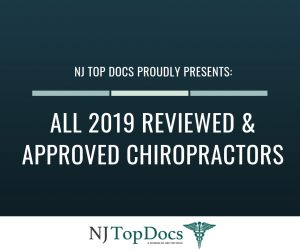NJ Top Docs Proudly Presents All 2019 Reviewed & Approved Chiropractors