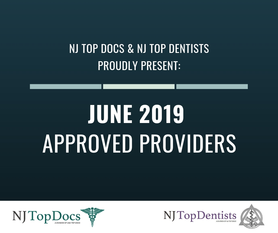 NJ Top Docs & NJ Top Dentists Proudly Present June 2019 Approved Providers