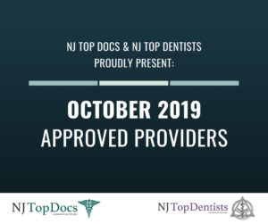 NJ Top Docs & NJ Top Dentists Proudly Present October 2019 Approved Providers